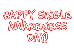 Happy Singles Awareness Day